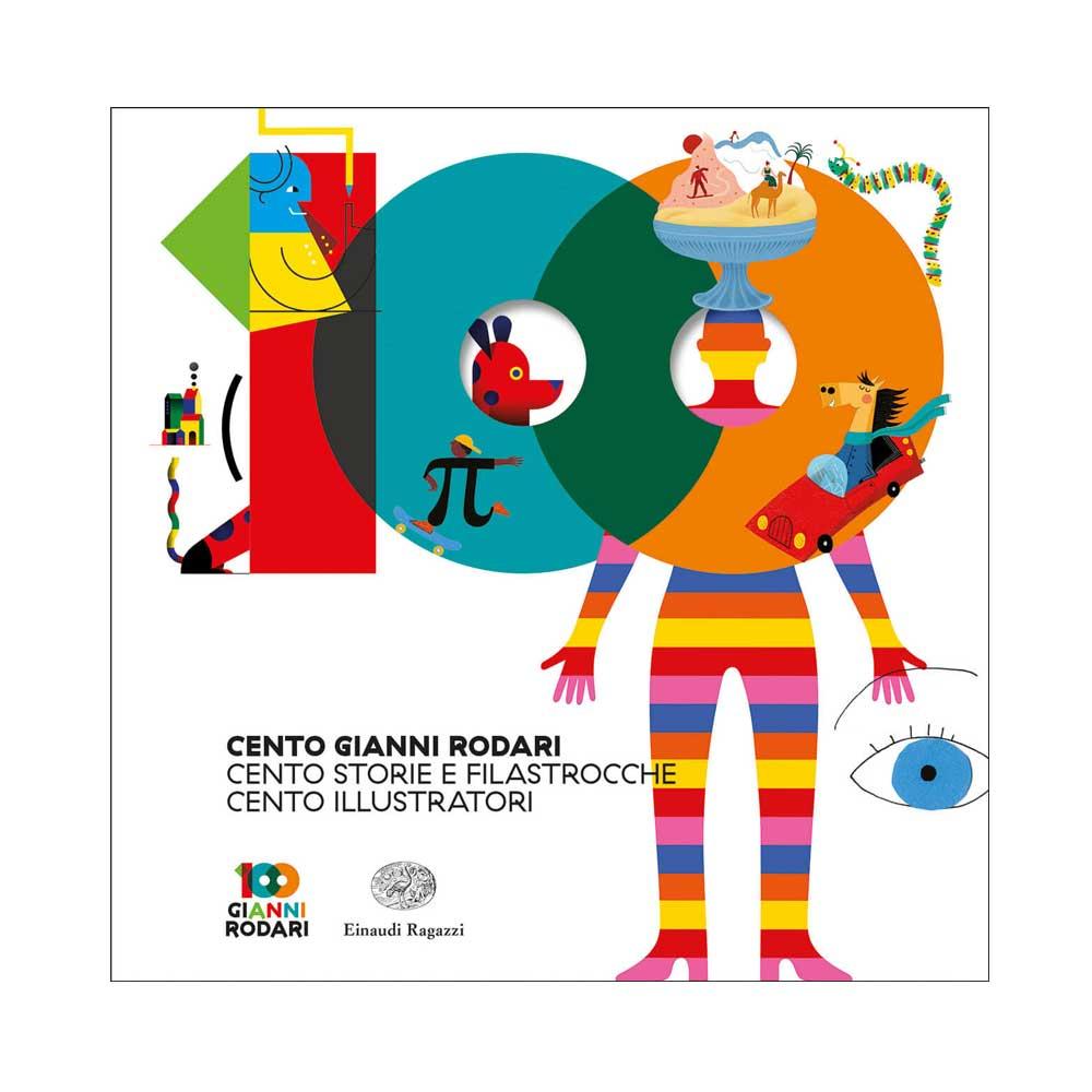 Cento Gianni Rodari. Cento storie e filastrocche. Cento illustratori.