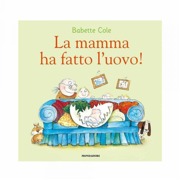 La mamma ha fatto l'uovo!, Babette Cole - Mondadori