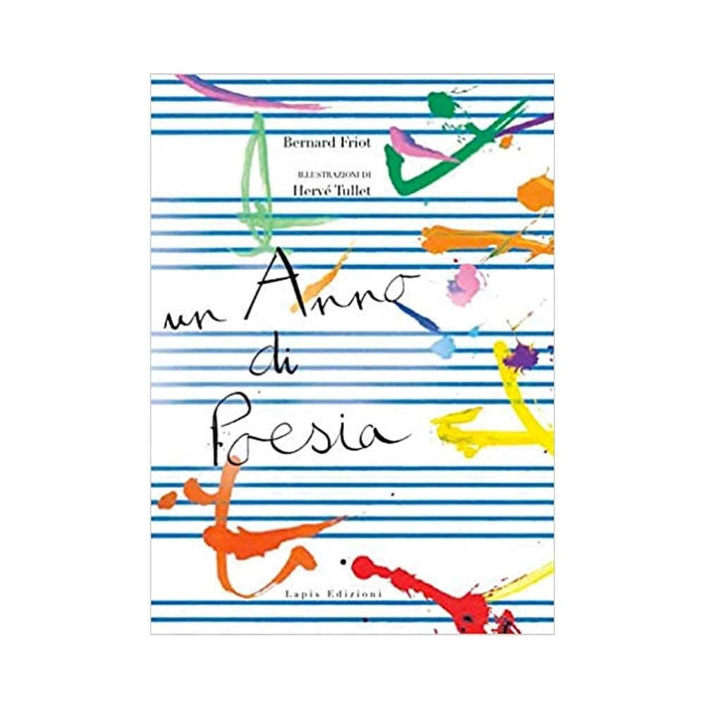 Un anno di poesia, Bernard Friot, Hervé Tullet - Lapis Edizioni