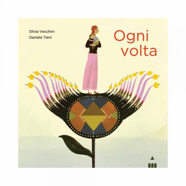 Ogni volta - Silvia Vecchini, Daniela Tieni - Lapis Edizioni